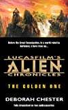 Chester, Deborah: Alien Chronicles: The Golden One (Lucasfilm's Alien Chronicles)