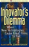 Christensen, Clayton M.: The Innovator's Dilemma