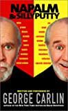 Carlin, George: Napalm and Silly Putty
