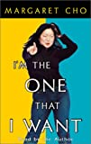 Cho, Margaret: I'm The One That I Want