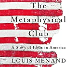 Menand, Louis: The Metaphysical Club: A Story of Ideas in America