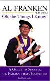 Franken, Al: Oh, The Things I Know (Highbridge Distribution)