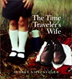 Niffenegger, Audrey: The Time Traveler's Wife: Abridged Edition