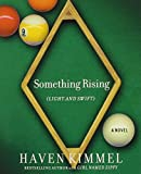 KIMMEL, HAVEN: Something Rising (light and Swift)