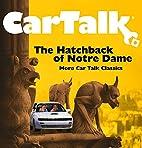 Car Talk: Hatchback of Notre Dame: MORE CAR…
