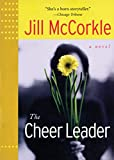 McCorkle, Jill: The Cheer Leader (Front Porch Paperbacks)
