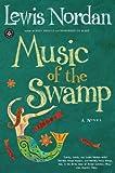 Nordan, Lewis: Music of the Swamp (Front Porch Paperbacks)