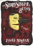 Nordan, Lewis: The Sharpshooter Blues