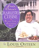 Osteen, Louis: Louis Osteen&#39;s Charleston Cuisine: Recipes from a Lowcountry Chef