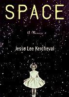 Space by Jesse Lee Kercheval