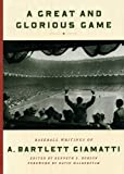 Giamatti, A. Bartlett: A Great and Glorious Game: Baseball Writings of A. Bartlett Giamatti