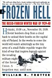Trotter, William R.: A Frozen Hell: The Russo-Finnish Winter War of 1939-40