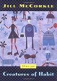 McCorkle, Jill: Creatures of Habit