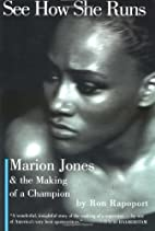 See How She Runs : Marion Jones & the Making…