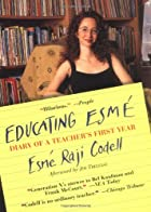 Educating Esmé: Diary of a Teacher's First…