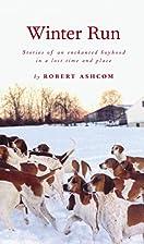 Winter Run (Shannon Ravenel Books) by Robert…