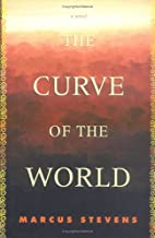 The Curve of the World : A Novel by Marcus…