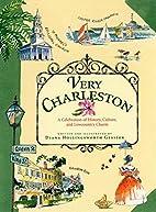 Very Charleston: A Celebration of History,…