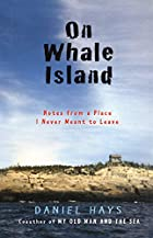 On Whale Island: Notes from a Place I Never…