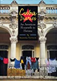 Tattlin, Isadora: Cuba Diaries: An American Housewife in Havana