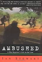 Ambushed: A War Reporter's Life on the Line…