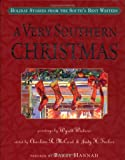 Hannah, Barry: A Very Southern Christmas: Holiday Stories from the South&#39;s Best Writers