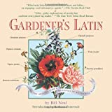 Neal, Bill: Gardener&#39;s Latin: A Lexicon