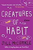 McCorkle, Jill: Creatures of Habit (Shannon Ravenel Books)