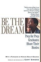 Be the Dream: Prep for Prep Graduates Share…
