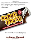 Almond, Steve: Candyfreak: A Journey Through the Chocolate Underbelly of America