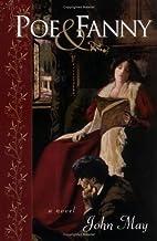Poe & Fanny: A Novel by John May