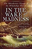 Druett, Joan: In the Wake of Madness : The Murderous Voyage of the Whaleship Sharon