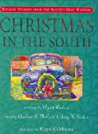 Christmas in the South: Holiday Stories from&hellip;