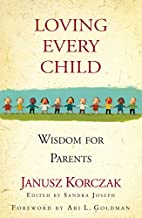 Loving Every Child: Wisdom for Parents by…
