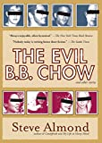 Almond, Steve: The Evil B.B. Chow And Other Stories