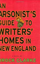 An Arsonist's Guide to Writers' Homes in New&hellip;