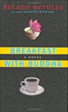 Breakfast with Buddha: A Novel by Roland…