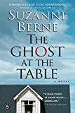 Berne, Suzanne: The Ghost at the Table: A Novel