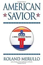 American Savior: A Novel of Divine Politics…