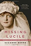 Berne, Suzanne: Missing Lucile: Memories of the Grandmother I Never Knew (Shannon Ravenel Books)
