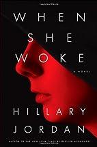 When She Woke by Hillary Jordan