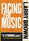 Brown, Larry: Facing the Music