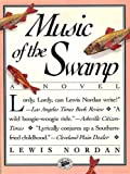 Nordan, Lewis: Music of the Swamp