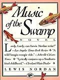 Nordan, Lewis: Music of the Swamp