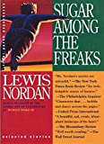 Nordan, Lewis: Sugar Among the Freaks