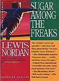 Nordan, Lewis: Sugar Among the Freaks