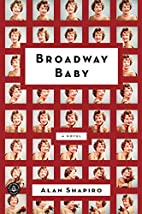 Broadway Baby by Alan Shapiro