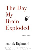 The Day My Brain Exploded: A True Story by…