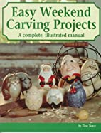 Easy Weekend Carving Projects : A complete,…