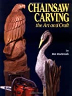 Chainsaw Carving: The Art & Craft by Hal…